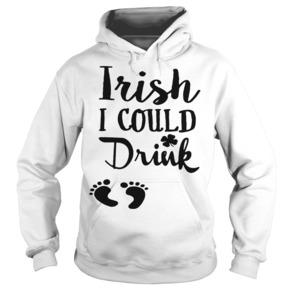 Irish I could drink St. Patrick day shirt