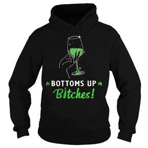 St Patrick's day Bottoms up bitches wine shirt
