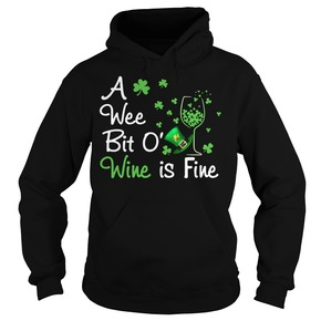 St Patrick s day a wee bit o wine is fine shirt