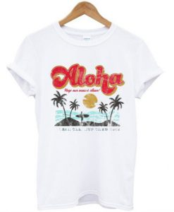 Aloha Keep Our Oceans Clean T-Shirt BC19