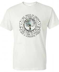 And I Think To Myself What A Wonderful World T-Shirt BC19