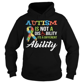 Autism is not a disability Its a different ability HOODIE BC19