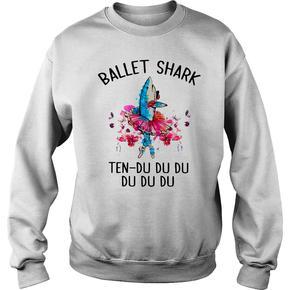 Ballet shark ten du du du du du du Sweatshirt BC19