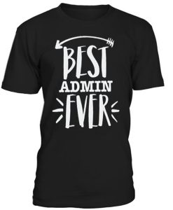 Best Admin Ever T-Shirt