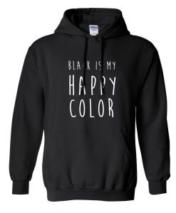 Black Is My Happy Color Hoodie