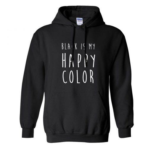 Black Is My Happy Color Hoodie