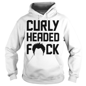 Curly headed fuck HOODIE BC19