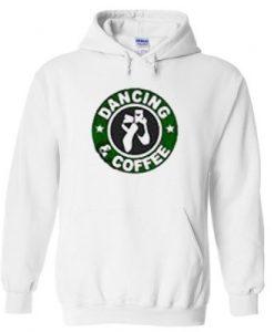 Dancing And Coffee Hoodie BC19