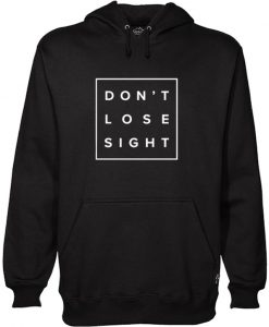 Don't Lose Sight Hoodie BC19