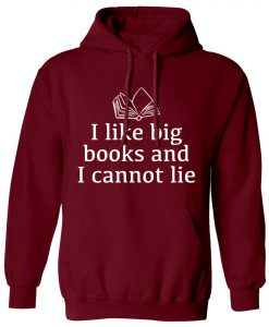 I like big books cannot lie hoodie