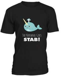 Narwhal Goes Stab T-Shirt BC19