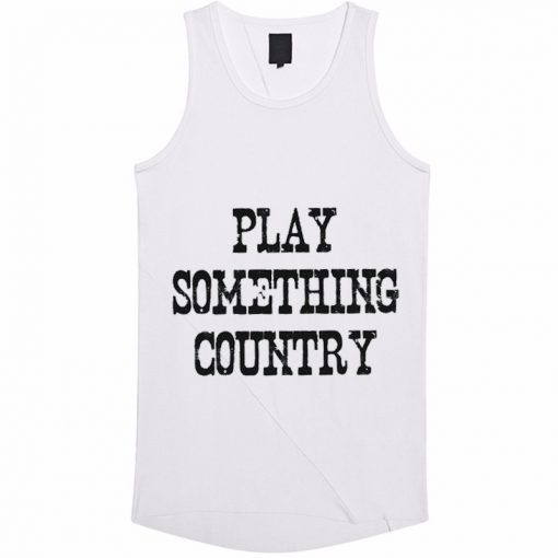 Play Something Country Tank Top BC19