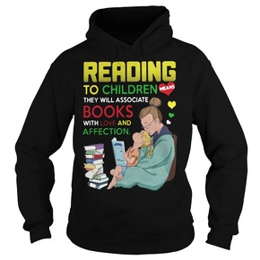 Reading to children they will associate books with love and affection HOODIE BC19