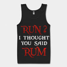 Run I THought You Said Rum Tank Top BC19