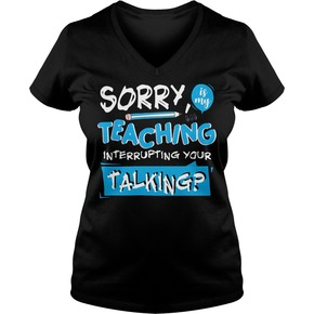 Sorry is my teaching T-Shirt BC19
