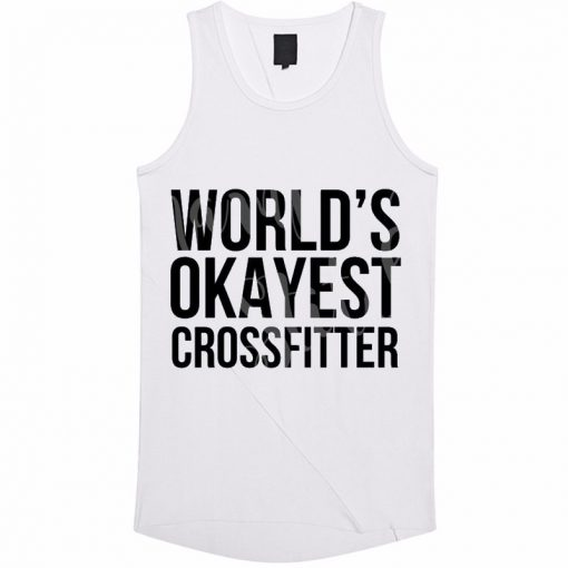 Worlds Okayest Crossfitter Tank Top BC19