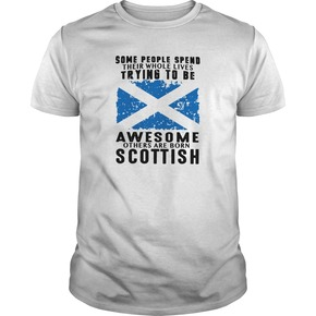 awesome others are born Scottish T-Shirt BC19