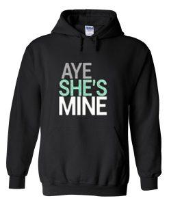 aye she's mine hoodie BC19