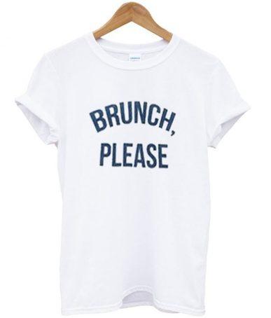brunch please t-shirt Bc19
