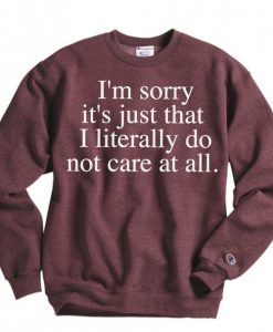 I literally dont care sweatshirt