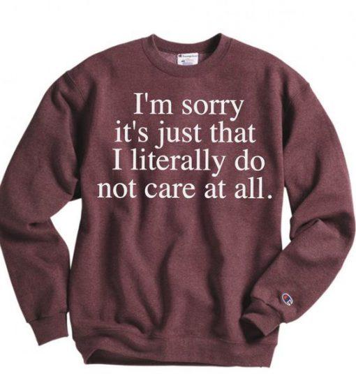 I literally dont care sweatshirt