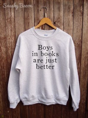 Tumblr sweatshirt - teen sweater, gifts for her, tumblr sweatshirt, boys in books are better