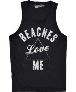 Beaches Love Me Tank Top SN01