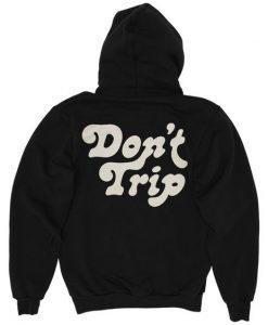 Don't Trip Hoodie SN01