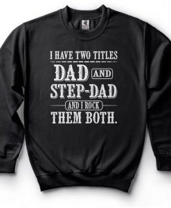 Step Father Sweatshirt AD01