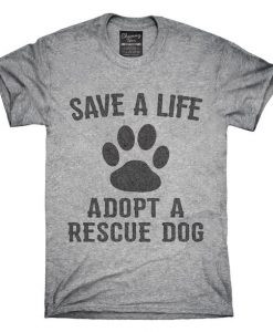 Adopt A Rescue Dog T-Shirt C168