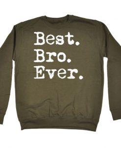 Best Bro Ever Funny Sweatshirt EC01