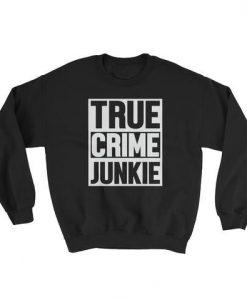 True Crime Junkie Sweatshirt AD01