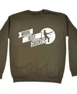 Work Rest Cricket Funny Sweatshirt EC01