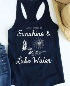 All I Need Is Sunshine & Lake Water Tank Top SR01