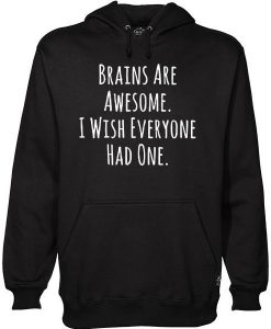 Brains Are Awesome Hoodie LP01