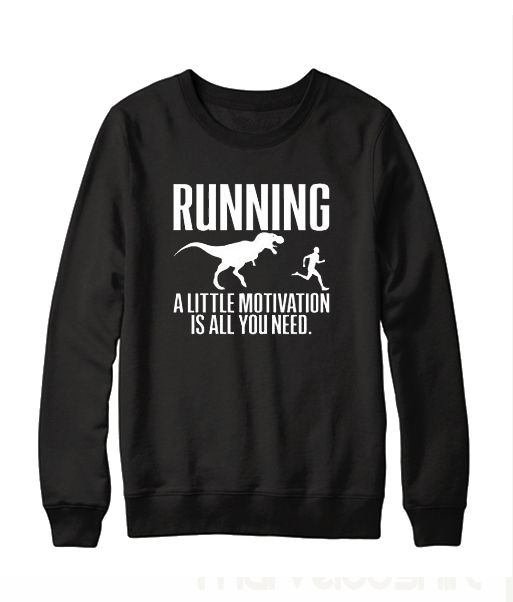 Running A Little Motivation Sweatshirt SR01