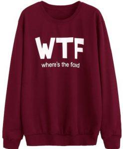 Where The Food Sweatshirt LP01