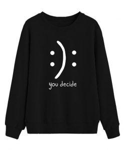 You Decide Sweatshirt LP01