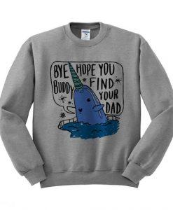 Bye Buddy Sweatshirt SR01