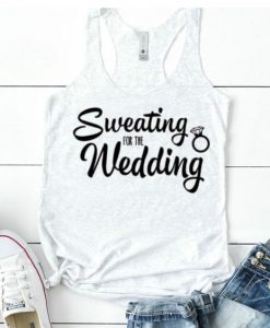 Sweating For The Wedding Tank Top EL01