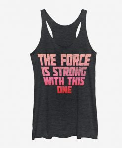 The Force is Strong With This One Tank Top FD01