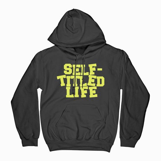 Self Titled Life Hoodie VL2D