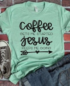 Coffee Gets Me Started T-shirt YN6M0