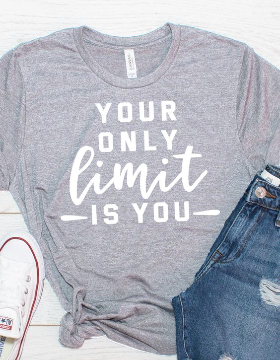 Your only limit is you t-shirt YN6M0