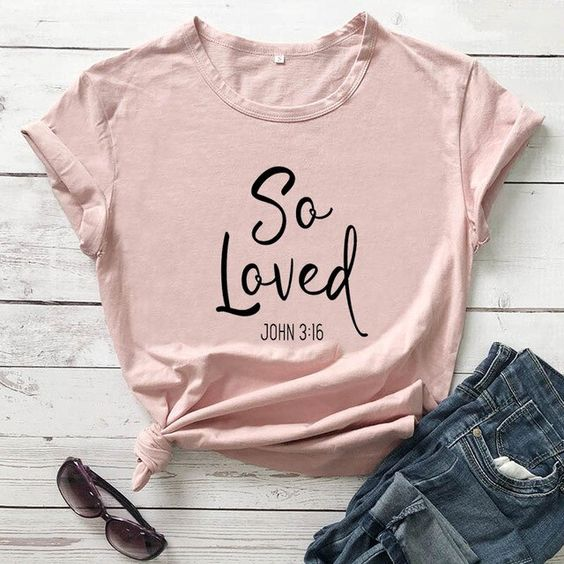 So Loved T Shirt EP22A0
