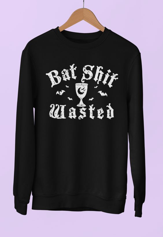 Bad Shit Wasted Sweatshirt LI30JL0