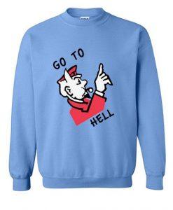 Go To Hell Sweatshirt LI30JL0