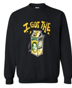 I Got The Juice Sweatshirt LI30JL0