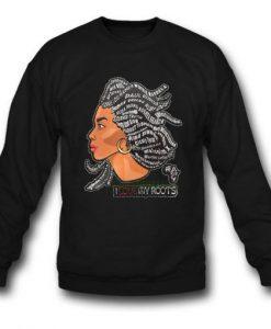 I Love My Roots Sweatshirt LI30JL0