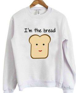 I'm the bread sweatshirt LI30JL0